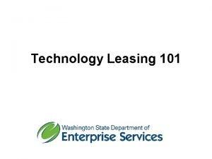 Technology Leasing 101 DES Leasing Team Jamie Langford