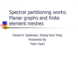 Spectral partitioning works Planar graphs and finite element