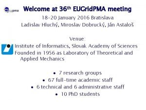 Welcome at 36 th EUGrid PMA meeting 18