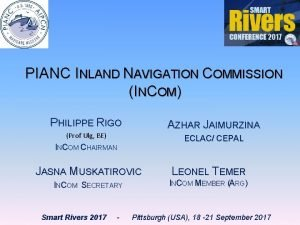 PIANC INLAND NAVIGATION COMMISSION INCOM PHILIPPE RIGO AZHAR