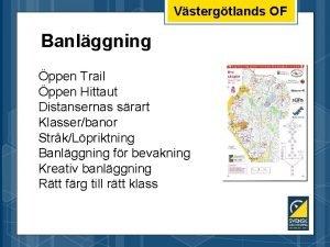 Vstergtlands OF Banlggning ppen Trail ppen Hittaut Distansernas