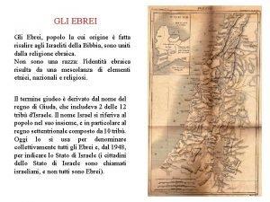 GLI EBREI Gli Ebrei popolo la cui origine