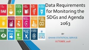 Data Requirements for Monitoring the SDGs and Agenda