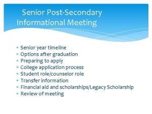 Senior PostSecondary Informational Meeting Senior year timeline Options