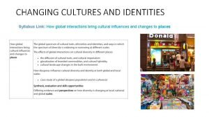 CHANGING CULTURES AND IDENTITIES Syllabus Link How global