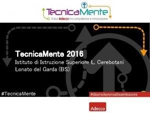 Tecnica Mente 2016 Istituto di Istruzione Superiore L