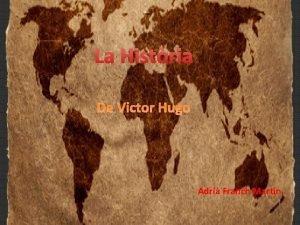 La Histria De Victor Hugo Adri Franch Martn