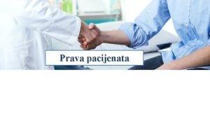 Prava pacijenata Ljudska prava transponirana u polje medicine