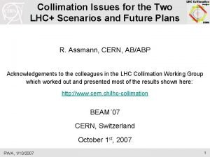 Collimation Issues for the Two LHC Scenarios and