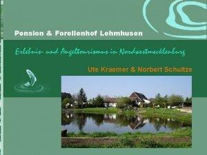 Pension Forellenhof Lehmhusen Ute Kraemer Norbert Schultze Pension