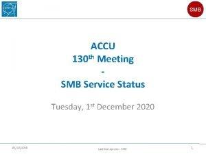 SMB ACCU 130 th Meeting SMB Service Status