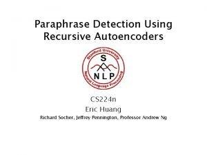Paraphrase Detection Using Recursive Autoencoders CS 224 n
