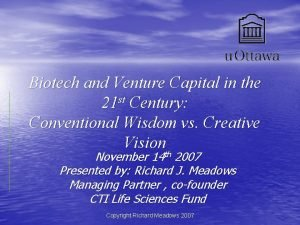 Biotech and Venture Capital in the 21 st