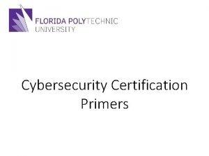 Cybersecurity Certification Primers Cybersecurity Demystified CCPSU 17 2017