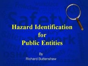 Hazard Identification for Public Entities By Richard Buttenshaw