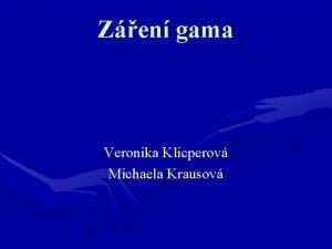 Zen gama Veronika Klicperov Michaela Krausov Obrzky Vznik