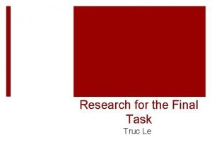 Research for the Final Task Truc Le Questionnaires