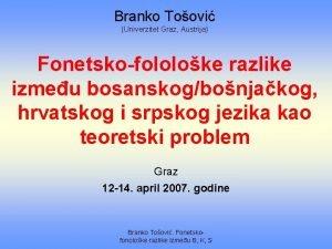 Branko Toovi Univerzitet Graz Austrija Fonetskofololoke razlike izmeu