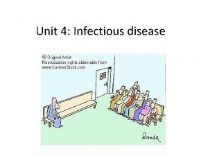 Unit 4 Infectious disease Infectious Disease The 1