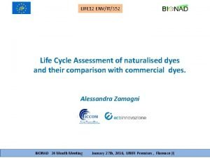 LIFE 12 ENVIT352 Life Cycle Assessment of naturalised