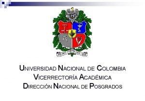 UNIVERSIDAD NACIONAL DE COLOMBIA VICERRECTORA ACADMICA DIRECCIN NACIONAL