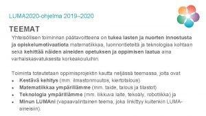 LUMA 2020 ohjelma 2019 2020 TEEMAT Yhteisllisen toiminnan