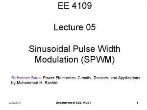 EE 4109 Lecture 05 Sinusoidal Pulse Width Modulation