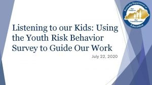 Listening to our Kids Using the Youth Risk