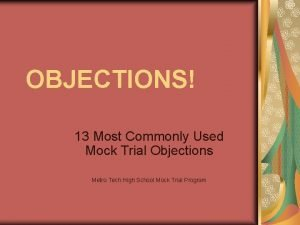 OBJECTIONS 13 Most Commonly Used Mock Trial Objections