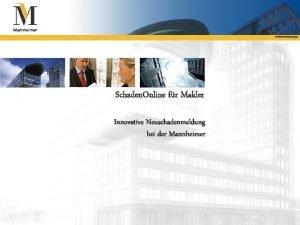 Mannheimer Versicherungen Schaden Online fr Makler Innovative Neuschadenmeldung