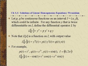 Ch 3 2 Solutions of Linear Homogeneous Equations