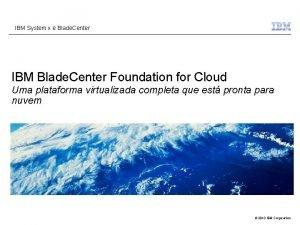 IBM System x e Blade Center IBM Blade