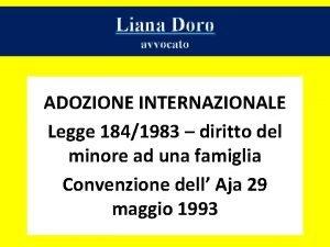Liana Doro avvocato ADOZIONE INTERNAZIONALE Legge 1841983 diritto