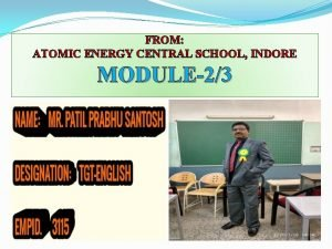 FROM ATOMIC ENERGY CENTRAL SCHOOL INDORE MODULE23 Class