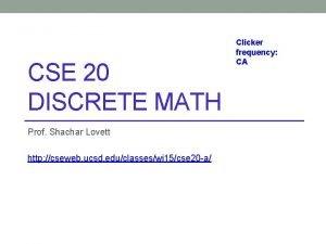 CSE 20 DISCRETE MATH Prof Shachar Lovett http