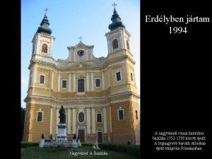 Erdlyben jrtam 1994 A nagyvradi rmai katolikus bazilika