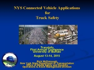 NYS Connected Vehicle Applications for Truck Safety Trans