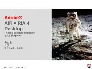 Adobe AIR RIA 4 Desktop Adobe Integrated Runtime