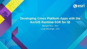 Developing Cross Platform Apps with the Arc GIS