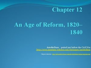 Chapter 12 An Age of Reform 1820 1840