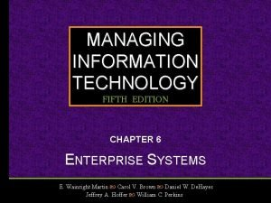 MANAGING INFORMATION TECHNOLOGY FIFTH EDITION CHAPTER 6 ENTERPRISE