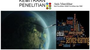 KEMITRAAN PENELITIAN Anis Masykhur Kasi Penelitian Subdit Penelitian