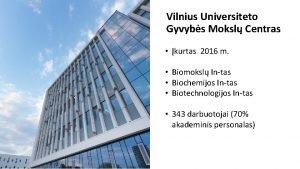 Vilnius Universiteto Gyvybs Moksl Centras kurtas 2016 m
