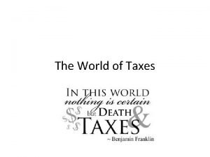 The World of Taxes IRS and Taxes The
