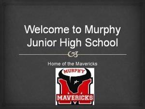 Welcome to Murphy Junior High School Home of