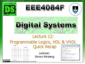 EEE 4084 F Digital Systems Lecture 12 Programmable