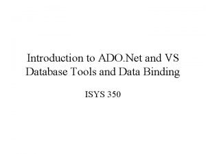 Introduction to ADO Net and VS Database Tools