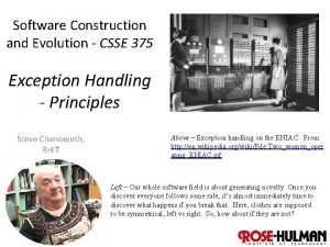 Software Construction and Evolution CSSE 375 Exception Handling