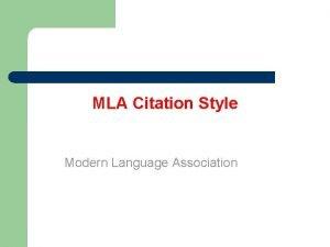 MLA Citation Style Modern Language Association What you