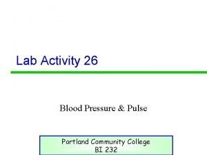 Lab Activity 26 Blood Pressure Pulse Portland Community